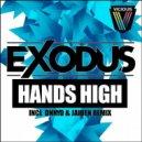 Exodus - Hands High (DNNYD & JAIDEN Remix)