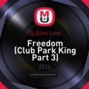 Dj.Slim Line - Freedom (Club Park King Part 3)