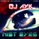 DJ Ayk - Mist Eyes (Original Mix)