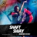 Shaft  - Sway  (Roma Rich Remix Radio Edit)