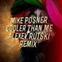 Mike Posner - Cooler Than Me (Alexey Rutski Remix)