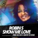 Robin S  - Show Me Love (Pavel Velchev & Dmitriy Rs Remix)