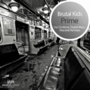 Brutal Kids - Prime (Original Mix)