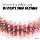 Vince La Monica - DJ Don't Stop Playing (Club Mix)