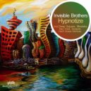 Invisible Brothers - Hypnotize (Hach House Remix)