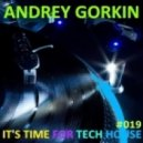 DJ Andrey Gorkin - It's Time For Tech House #019