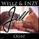 Wellz & ENZY - Ooh! (Original mix)