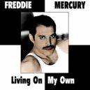 Freddie Mercury - Living On My Own (Deejay Danny & Deejay Killer Remix 2014)