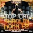 Top Cat - Shaolin Monk (Dope Tingz Remix)