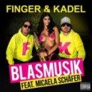 Finger & Kadel feat. Micaela Schaefer - Blasmusik (Blow My Mind Mix)
