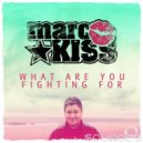 Marc Kiss - What Are You Fighting For (Gordon & Doyle Remix)
