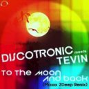 Discotronic - To The Moon And Back (Maxxx 2Deep Mix)