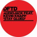 Audiojack - Stay Glued (Feat. Kevin Knapp) (Sebo K Remix)
