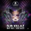 Sub Killaz - Hog Bass (Original mix)