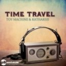 Toy Machine, Katharsis - Time Travel (Original Mix)