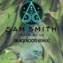 Sam Smith - Stay With Me (Black Boots Remix)