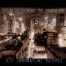 Tinashe,Aywy. feat. Maximus MMC -  Lost  [wanna know] vulnerable (DJ Tigran Mash-Up)