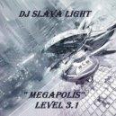 Dj Slava Light - '' Megapolis'' Level 3.1 (Sunrise Original mix)