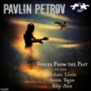 Pavlin Petrov - Voices From the Past (Original Mix)