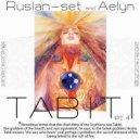 Ruslan-set And Aelyn  - Tabiti  (Chiba Remix Pt.4)