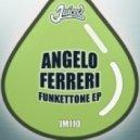Angelo Ferreri - Funkettone (Original Mix)