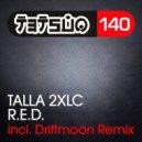 Talla 2XLC - R.E.D. (Driftmoon Remix)