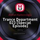 Ahmet Kamcicioglu - Trance Department 023 [Special Episode] 28.11.2014 (Mix)
