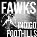Fawks - Indigo Foothills