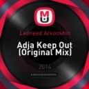 Leoneed Arkooshin - Adja Keep Out (Original Mix)