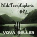 Vova Beller - MeloTrancEuphoria (#03)