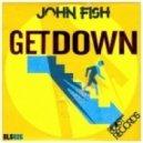 John Fish - Get Down