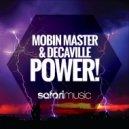Mobin Master & Decaville - Power! (Original Mix)