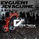 Evgueny Jevaguine - A New Day (Original Mix)