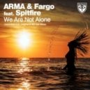 ARMA & Fargo feat. Spitfire - We Are Not Alone (Original Mix)