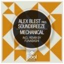 Alex Blest presents Soundbreeze - Mechanical (Funabashi Remix)