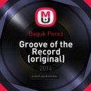 Baguk Perez - Groove of the Record (Original mix)