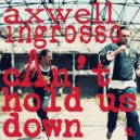 Axwell, Ingrosso - Can't Hold Us Down