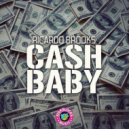 Ricardo Brooks - Cash Baby (Original Mix)