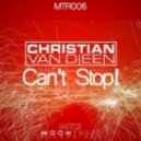 Christian Van Dieen - Can't Stop! (Original Mix)