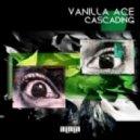 Vanilla Ace - Cascading (Alex George Remix)