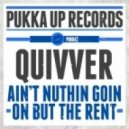Quivver, Angel Heart - Ain't Nuthin Goin On But The Rent (Original Mix)