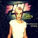 P!nk - Get The Party Started (Ian Davecore Bootleg)