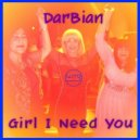 DarBian - Girl I Need You (Original Mix)