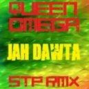 Queen Omega - Jah Dawta (Dj STP Remix)
