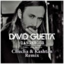 David Guetta ft Sam Martin - Dangerours (Chucha & Kashtan Remix)