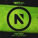 Tom Enzy - Are You Ready (Original Mix)