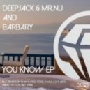 Deepjack, Mr.Nu, Barbary - You Know (Love Vibes Remix)