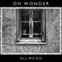 Oh Wonder - All we do (Achtabahn Remix)