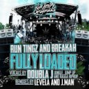 Run Tingz & Breakah feat. Doubla J - Fully Loaded (Original mix)