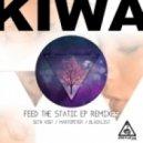 Kiwa - Feed The Static (MartOpetEr Remix)